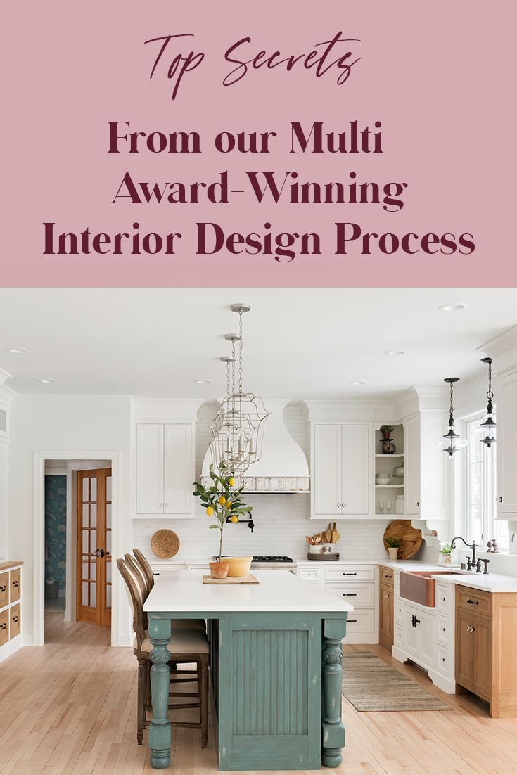 Top Secrets Behind Our Multi Award Winning Interior Design Process Beautiful Chaos Companies In 2020 Cottage Kitchen Design Interior Design Process Interior Design Tips