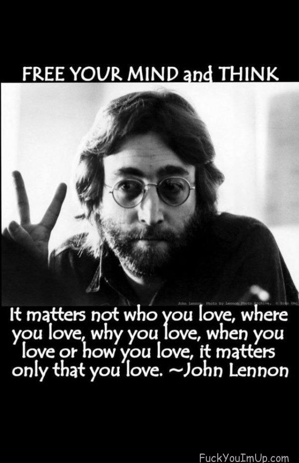 It kind of matters WHY you love...but you get the point.