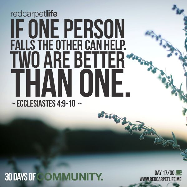 Two people are better off than one, for they can help each ...