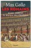 Romains T.04 Marc Aurèle: le martyre... - MAX GALLO