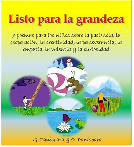 """Libros para niños:""""Listo para la grandeza"""" (sobre la paciencia, la cooperación, la creatividad, la perseverancia, la empatía,la valentía y la curiosidad) (Spanish Edition) by O. Panisoara"""