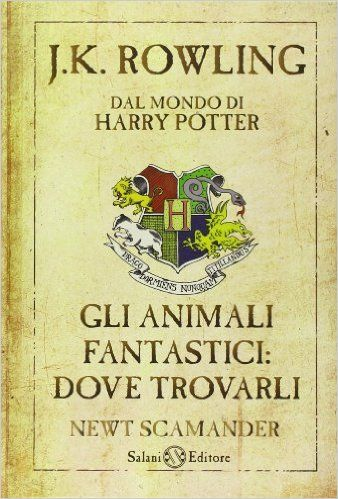 Gli animali fantastici: dove trovarli - J. K. Rowling