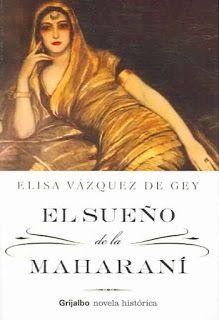 El sueño de la maharaní - Elisa Vázquez de Gey http://www.eluniversodeloslibros.com/2016/08/el-sueno-de-la-maharani-elisa-vazquez-de-gey.html