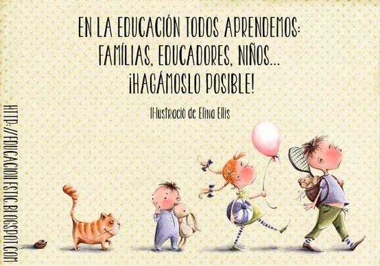 """""""En la educación todos aprendemos: famílias, educadores, niños... ¡Hagámoslo posible!"""" - Joel Artigas"""