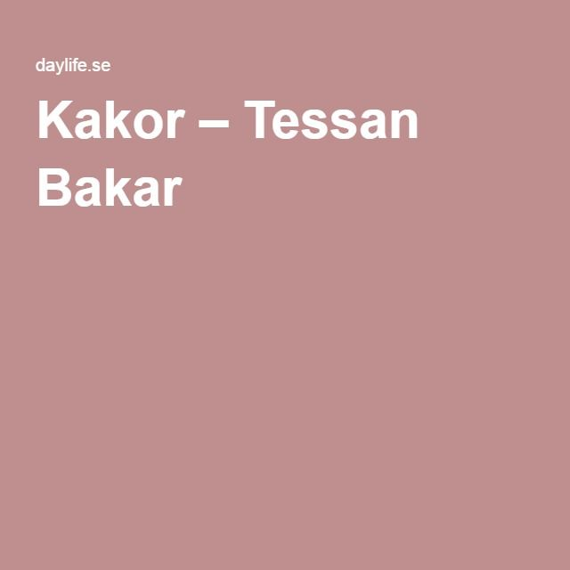 Kakor – Tessan Bakar