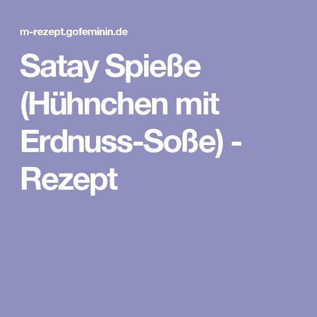 Satay Spieße (Hühnchen mit Erdnuss-Soße) - Rezept