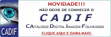 Conheça o CADIF - Catálogo Digital Imagem Folheados