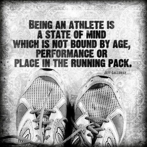 Tell youself daily, you are an athlete..