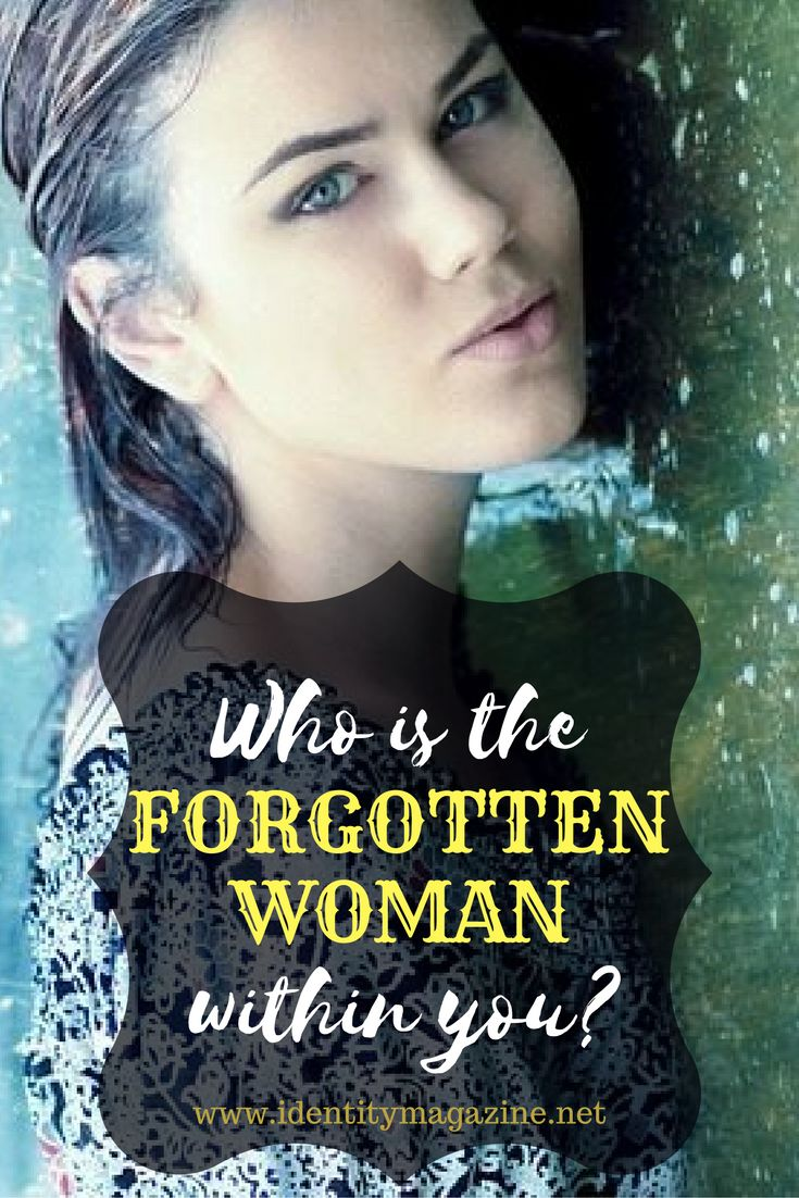 Just who is this Forgotten Women within each of us? Can we locate her? Find out how we can give her a more active role in our lives..  #women #empowerment #guilty #forgottenwomen #active #meaning #memorablelives #perspective #happiness #journey #accepting #confident #gratitude #acceptance #mentalhealth #selflove #transition #achievement #spiritualdevelopment #spirituality #getmotivated #validated #inspiration #selfesteem #appreciation #mentalhealth #tips #IdentityMagazine