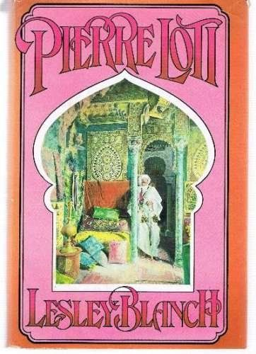 Pierre Loti by Lesley Blanch https://www.amazon.co.uk/dp/0002116499/ref=cm_sw_r_pi_dp_uUvsxbK7QZ7MG