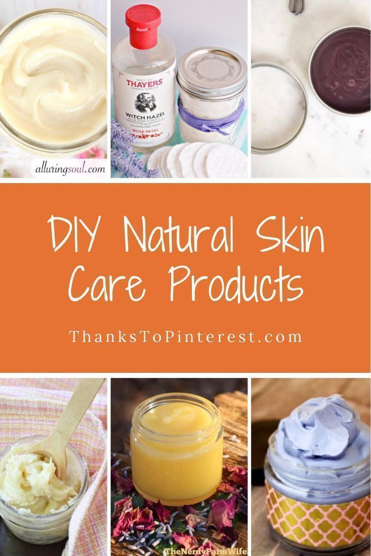 Diy Natural Skin Care Products Take Care Of Your Skin Making