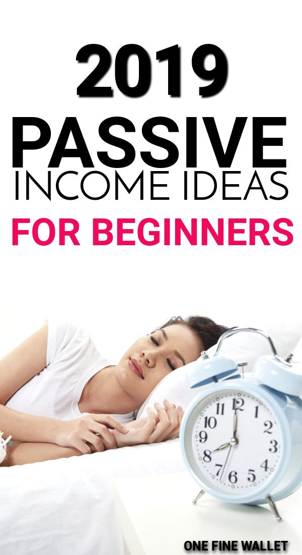 10 Best High-Paying Passive Income Ideas in 2019