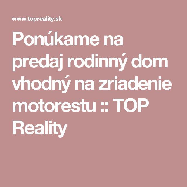 Ponúkame na predaj rodinný dom vhodný na zriadenie motorestu :: TOP Reality