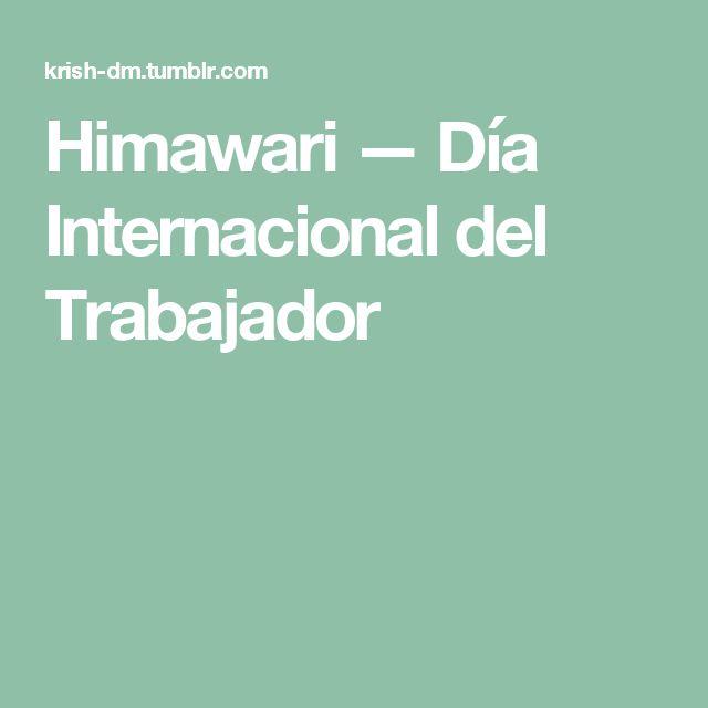 Himawari — Día Internacional del Trabajador