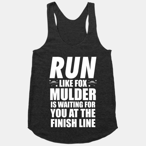 Run Like Fox Mulder Is Waiting For You At The Finish Line | HUMAN | T-Shirts, Tanks, Sweatshirts and Hoodies