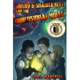 Shelby and Shauna Kitt and the Dimensional Holes (Paperback)By P. H. C. Marchesi