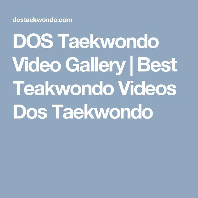 DOS Taekwondo Video Gallery | Best Teakwondo Videos Dos Taekwondo