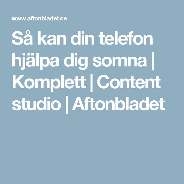 Så kan din telefon hjälpa dig somna | Komplett | Content studio | Aftonbladet