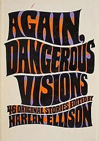 AgainDangerousVisions is the second installment in Harlan Ellison's edited anthology of brilliant science fiction stores.  Includes stories from some of the thought provoking and brilliant and challenging authors who've ever lived.