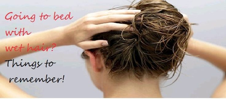Things to know if you go to bed with wet hair