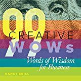 99 Creative Wows: Words of Wisdom for Business Reviewed By Norm Goldman of Bookpleasures.com