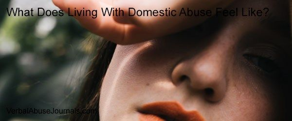 Living With Domestic Abuse Suffocates You Under Its Weight