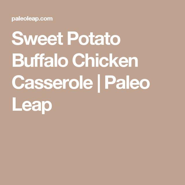 Sweet Potato Buffalo Chicken Casserole | Paleo Leap