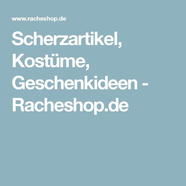 Scherzartikel, Kostüme, Geschenkideen - Racheshop.de