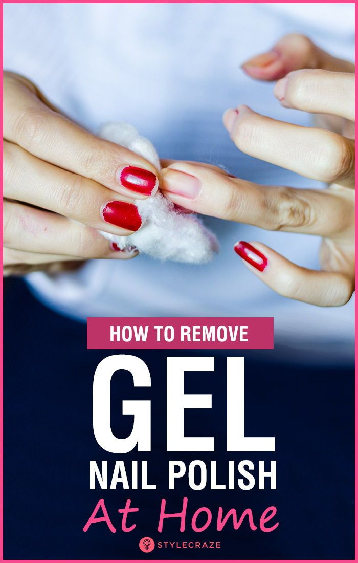 How To Remove Gel Nail Polish (With And Without Acetone) At Home? I ...