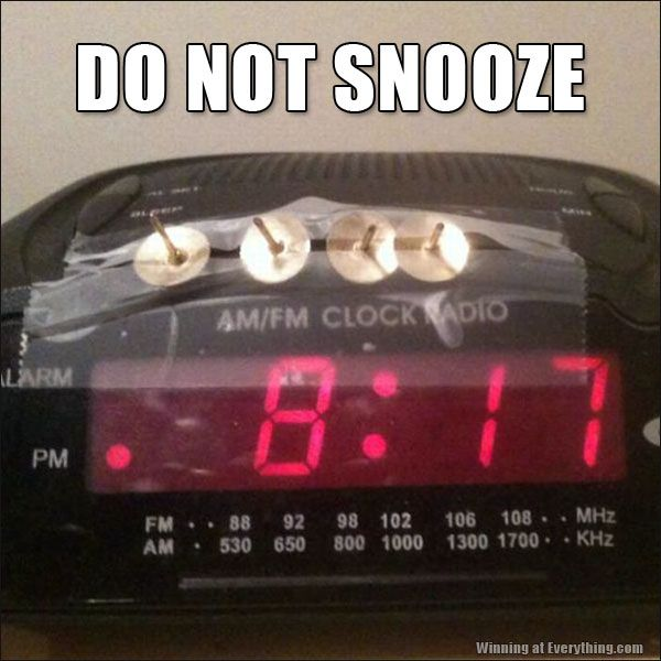 I'm going to do this to my husband the serial snooze button user!
