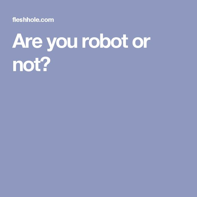 Are you robot or not?