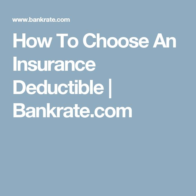 How To Choose An Insurance Deductible   Bankrate.com