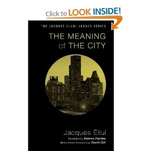 The Meaning of the City: (Jacques Ellul Legacy): Jacques Ellul: 9781606089736: Amazon.com: Books