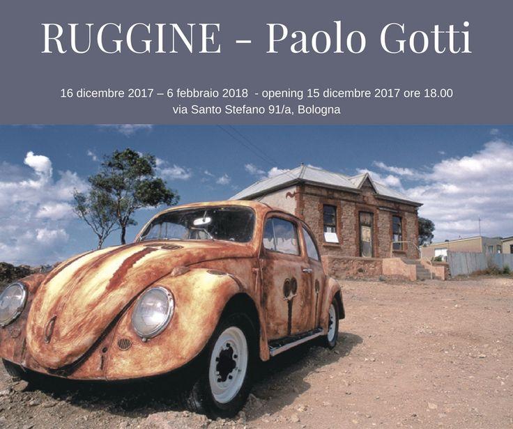 Inaugura venerdì 15 dicembre alle ore 18.00 in via Santo Stefano 91/a a Bologna, la mostra fotografica RUGGINE di Paolo Gotti.