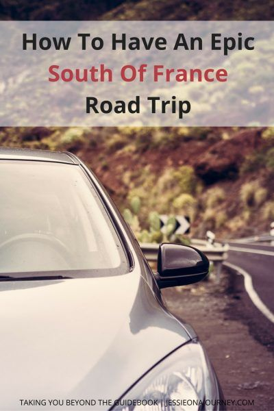 How To Have An Epic South Of France Road Trip | Itinerary SuggestionHow To Have An Epic South Of France Road Trip | Itinerary Suggestion