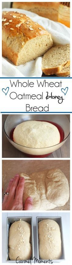 Whole Wheat Oatmeal Honey Bread --Perfect for sandwiches, toast or buttered up and served with our favorite meal.    carmelmoments.com