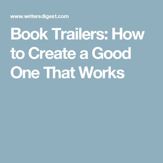Book Trailers: How to Create a Good One That Works