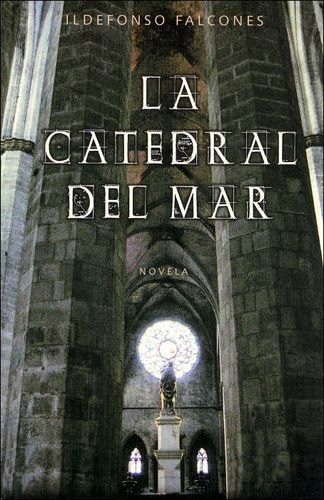 La catedral del Mar by Ildefonso Falcones. Imprescindible.