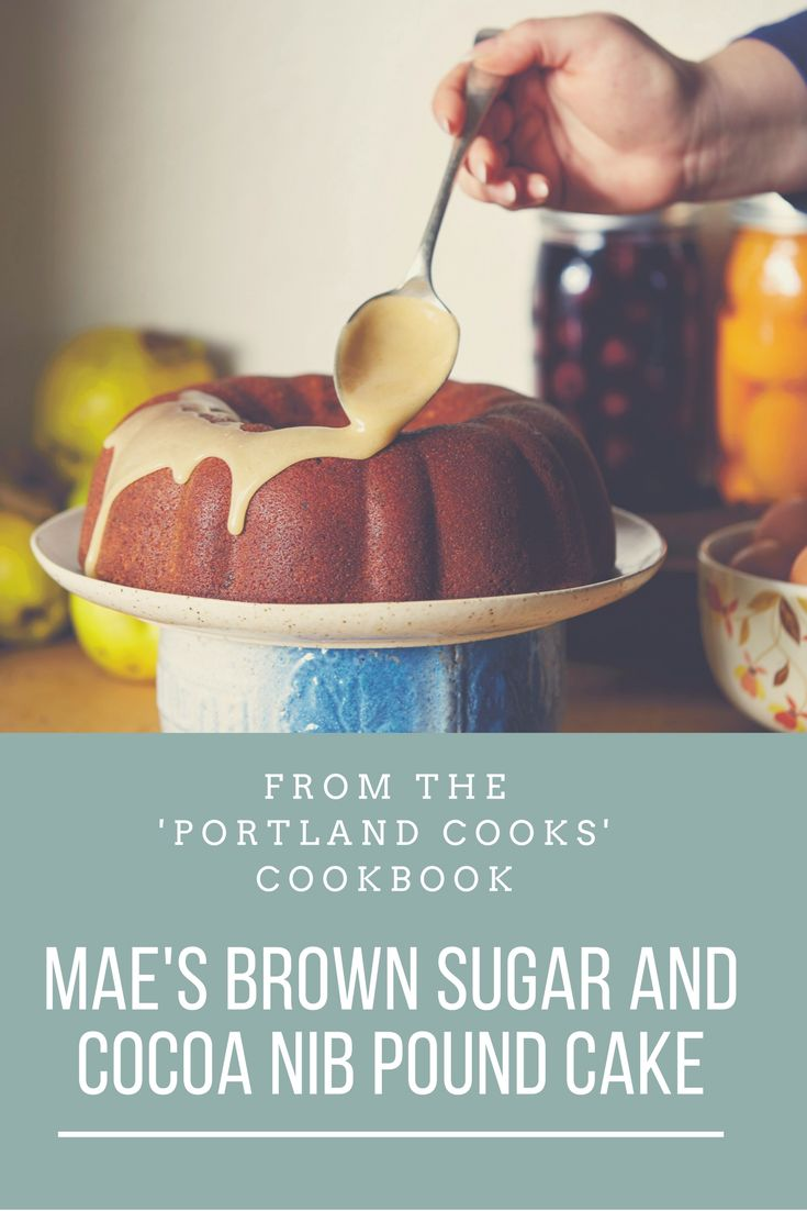 Mae's Brown Sugar and Cocoa Nib Pound Cake With Brown Butter Icing http://trib.al/LY3RE0s