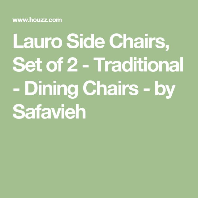 Lauro Side Chairs, Set of 2 - Traditional - Dining Chairs - by Safavieh