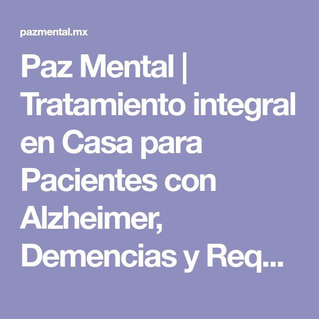 Paz Mental | Tratamiento integral en Casa para Pacientes con Alzheimer, Demencias y Requerimientos de Largo Plazo