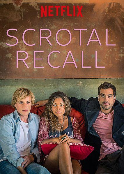 SCROTAL RECALL – A NETFLIX ORIGINAL SERIES