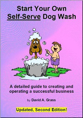 445 best dog park images on pinterest dog daycare doggies and start your own self serve dog wash by david grass 953 publisher solutioingenieria Image collections