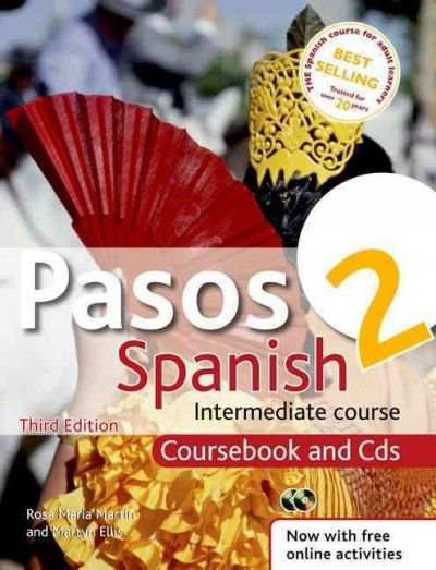 Pasos 2 : Spanish intermediate course : coursebook and CDs / Rosa Maria Martín and Martyn Ellis.