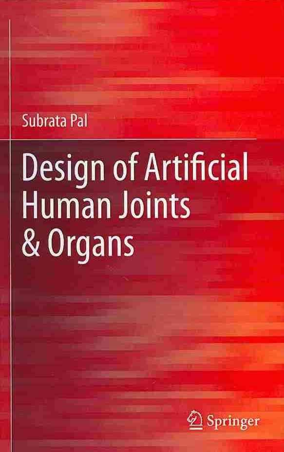 Design of Artificial Human Joints & Organs