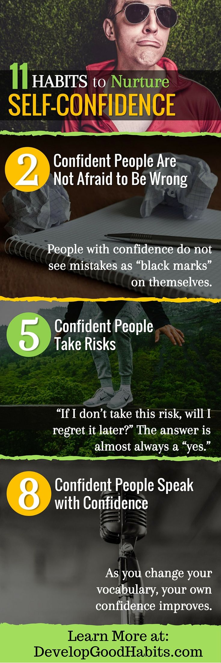 Self confidence tips. Building a little self confidnce is not as hard as it may appear. It is like building a house brick-by-brick. You simply need to work on the steps of self-assurance a little bit at a time and you will build your confidence. See the 11 methods self confident people understand and follow to keep their confidence strong.