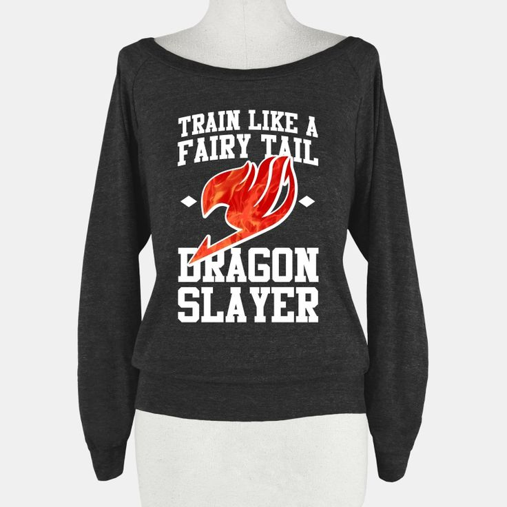 Train Like a Fairy Tail Dragon Slayer... | T-Shirts, Tank Tops, Sweatshirts and Hoodies | HUMAN