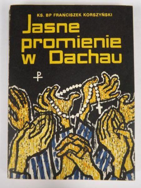 Korczyński Franciszek - Jasne promienie w Dachau - Tezeusz