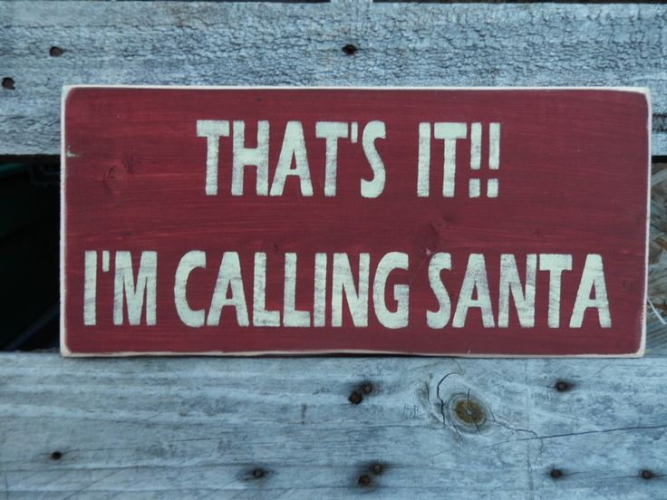 That's it I'm calling Santa Christmas country decor wood signs wall hanging Holiday Sign by craftycreekcreations on Etsy https://www.etsy.com/listing/254675340/thats-it-im-calling-santa-christmas