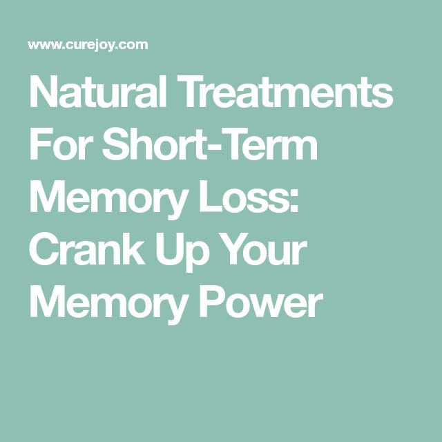 Natural Treatments For Short-Term Memory Loss: Crank Up Your Memory Power